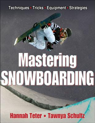 Mastering Snowboarding By Teter, Hannah
